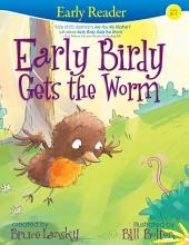 Early Birdy Gets the Worm (Early Reader): Early Reader