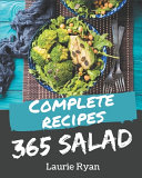 365 Complete Salad Recipes