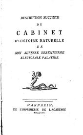 Description Succincte du Cabinet d'Histoire Naturelle de Son Altesse Electorale Palatine ...