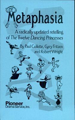 metapasia a radically updated retelling of the twelve dancing princesses