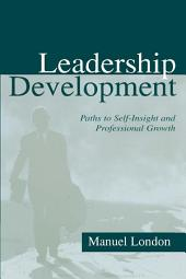 Leadership Development: Paths To Self-insight and Professional Growth