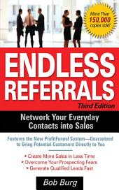 Endless Referrals, Third Edition: Edition 3