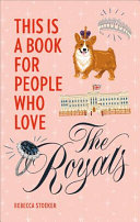 Download This Is a Book for People Who Love the Royals Book