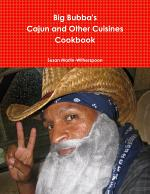 Big Bubba's Cajun And Other Cuisines Cookbook
