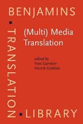 (Multi) Media Translation: Concepts, practices, and research