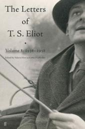 Letters of T. S. Eliot Volume 8: 1936–1938