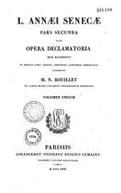 L. Annaei Senecae pars secunda, sive Opera declamatoria