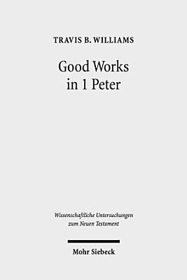 Good Works in 1 Peter PDF