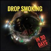 Drop Smoking: In 30 days!