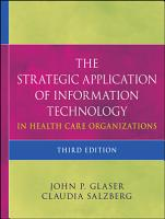The Strategic Application of Information Technology in Health Care Organizations PDF