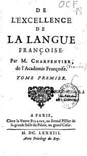 De l'excellence de la langue françoise