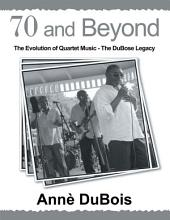 70 and Beyond: The Evolution of Quartet Music - The DuBose Legacy