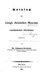 Katalog des Königl. Rheinischen Museums vaterländischer Alterthümer