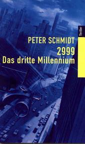 2999 - DAS DRITTE MILLENNIUM: SF-Thriller