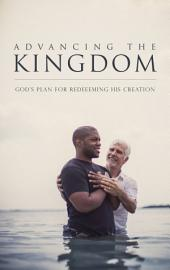 Advancing the Kingdom: God's Plan for Redeeming His Creation