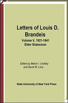 Letters of Louis D  Brandeis  Volume V  1921 1941