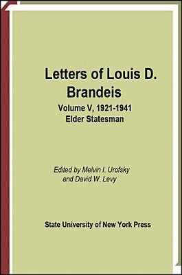 Letters of Louis D  Brandeis  Volume V  1921 1941