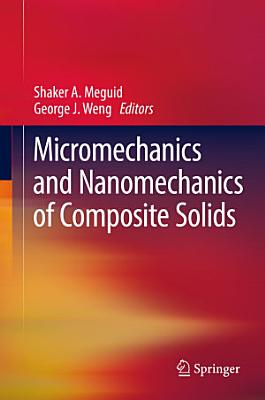 Micromechanics and Nanomechanics of Composite Solids PDF