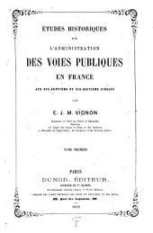Études historiques sur l'administration des voies publiques en France aux dix-septième et dix-huitième siècles: Volume1