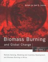 Biomass Burning and Global Change  Remote sensing  modeling and inventory development  and biomass burning in Africa PDF