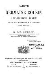 Sainte Germaine Cousin: sa vie, ses miracles, son culte...