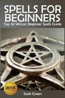 Spells For Beginners   Top 30 Wiccan Beginner Spells Guide PDF