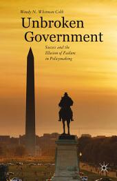 Unbroken Government: Success and the Illusion of Failure in Policymaking