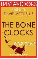 Trivia On Books the Bone Clocks by David Mitchell