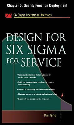 Design for Six Sigma for Service  Chapter 6   Quality Function Deployment PDF