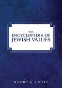 The Encyclopedia of Jewish Values