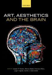 Art, Aesthetics, and the Brain