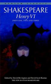 Henry VI: Parts One, Two, and Three