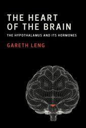 The Heart of the Brain: The Hypothalamus and Its Hormones