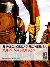 El Paso, ciudad fronteriza (Colección Oeste)