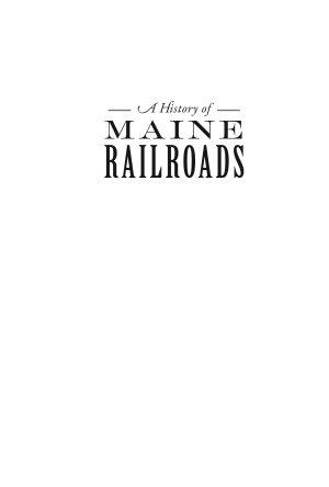 History of Maine Railroads, A
