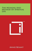 The Meaning and Method of Spiritual Life