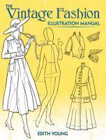The Vintage Fashion Illustration Manual PDF