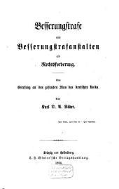Besserungstrafe und Besserungstrafanstalten als Rechtsforderung: Eine Berufung an den gesunden Sinn des deutschen Volks