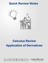 Calculus Quick Review: Applications of Derivatives: Quick Review Calculus Notes for Students