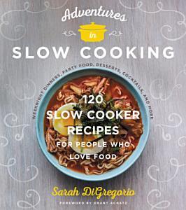 Adventures in Slow Cooking Book