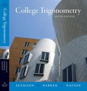 College Trigonometry: Edition 6