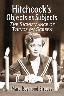 Hitchcock  s Objects as Subjects PDF