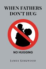 When Fathers Don't Hug