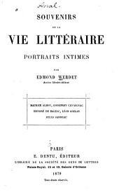 Souvenirs de la vie littéraire: portraits intimes
