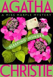 Sleeping Murder: Miss Marple's Last Case