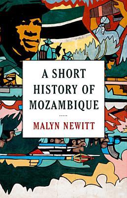 A Short History of Mozambique PDF