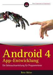 Android App-Entwicklung: Die Gebrauchsanleitung für Programmierer