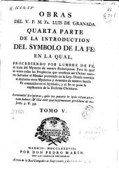 Obras del V. P. M. Fr. Luis de Granada: Quarta parte de la introduccion del symbolo de la fé ... Tomo V.