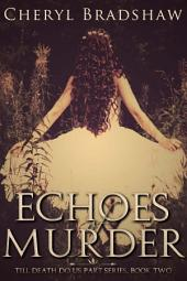 Echoes of Murder: Till Death do us Part Mystery Series, Book One