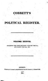 Cobbett's Political Register: Volume 38